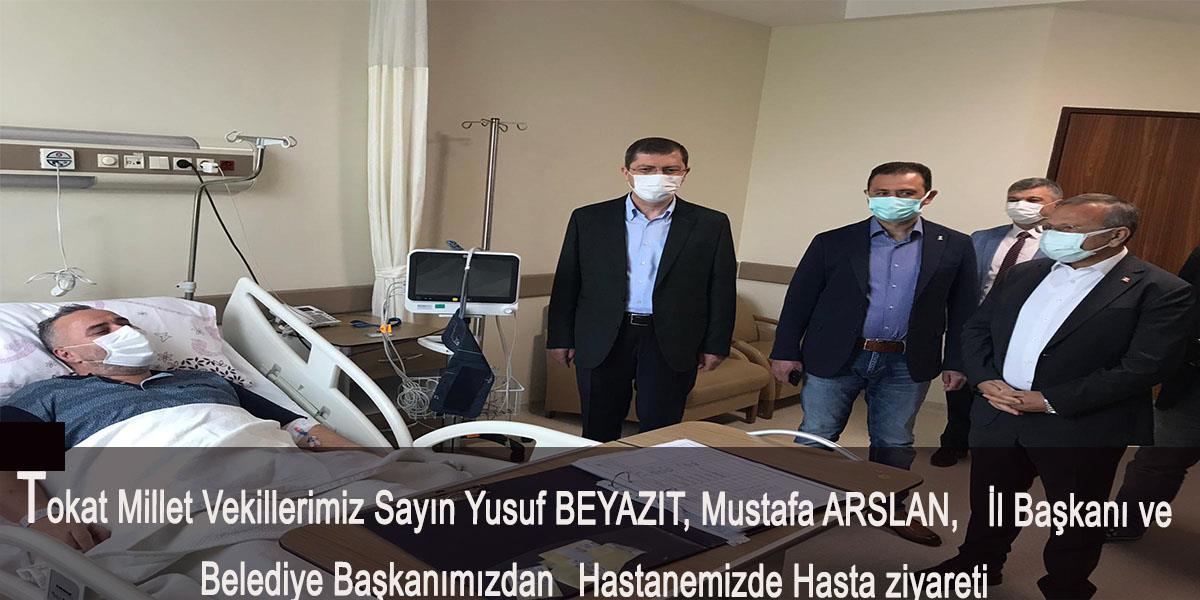 Millet Vekillerimiz,  İl Başkanı ve Belediye Başkanımızdan hastanemizde hasta ziyareti